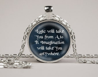 Einstein Quote Logic will take you from A to B Imagination Pendant Necklace or Keyring Glass Art Print Jewelry Charm Gifts for Her or Him