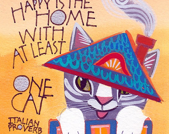 "Cat Lovers agree the Italian proverb ""Happy is the Home with at least One Cat,"" is true for everyone."