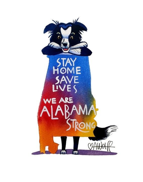 We Are Alabama Strong-Stay Home Save Lives