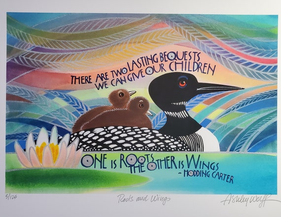 We can give our children roots and wings. A Loon with her two chicks, painted in watercolor with an inspirational quote hand-highlighted.