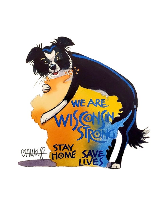 We Are Wisconsin Strong-Stay Home Save Lives