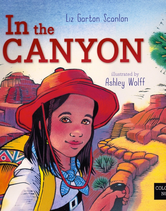 In the Canyon by Liz Garton Scanlon and Ashley Wolff