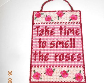 Take time to smell the Roses, wall hanging, plastic canvas