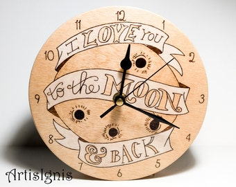 I Love you To The Moon & Back Wall Clock, Handmade Round Wood Clock, Nursery Wall Clock, Wood burned by hand and with silent clock movement
