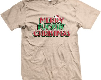 9fbc99db63 Merry F**ckin' Christmas T-Shirt! Merry effin X-Mas! PERFECT for the  Christmas / Holiday Party or Dinner GH_01123_tee