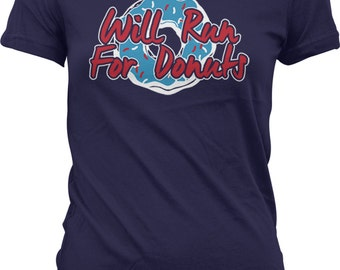 Will Run for Donuts. Sprinkled Donut. Motivation. Run. Workout. Fitness. Funny Exercise Juniors and Women's T-shirts GH_01901