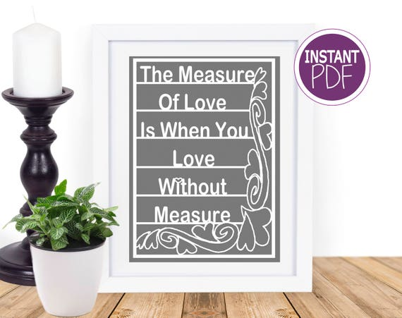 The Measure of Love is when you love without measure