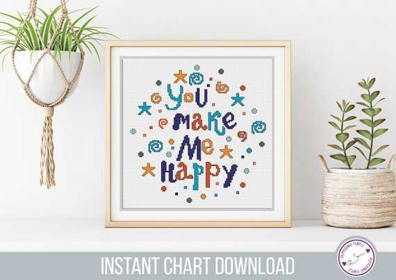 You Make Me Happy Cross Stitch Chart