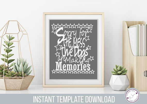 Excuse the mess the dogs are making memories Papercut Template