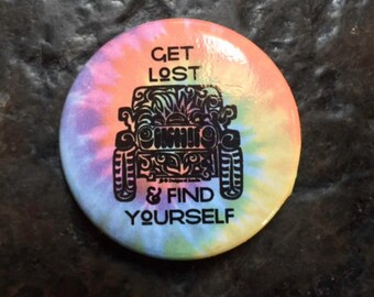 "Button Pin 1.25"" - Tie Dye ""Jeep Tribal Tattoo"" with saying ""Get Lost & Find Yourself"""
