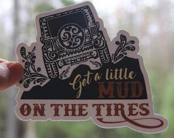 "Sticker  - ""Get a Little Mud on the Tires""- REAR View Jeep Tribal Tattoo"" - Die Cut Vinyl Sticker - 4 1/2""W x 4""H"