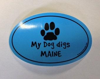"Sticker - ""My Dog Digs Maine"" Euro Oval Sticker"
