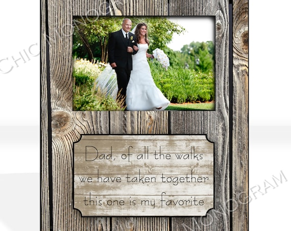 Father of the Bride Gift Custom Quote Photo Frame Father Daughter Photo Custom Photo Frame Picture Frame Rustic Wedding Gift For Parents