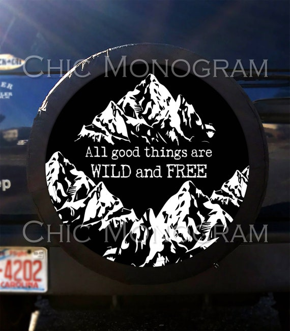 All Good Things Are Wild And Free Tire Cover Mountain Spare Etsy