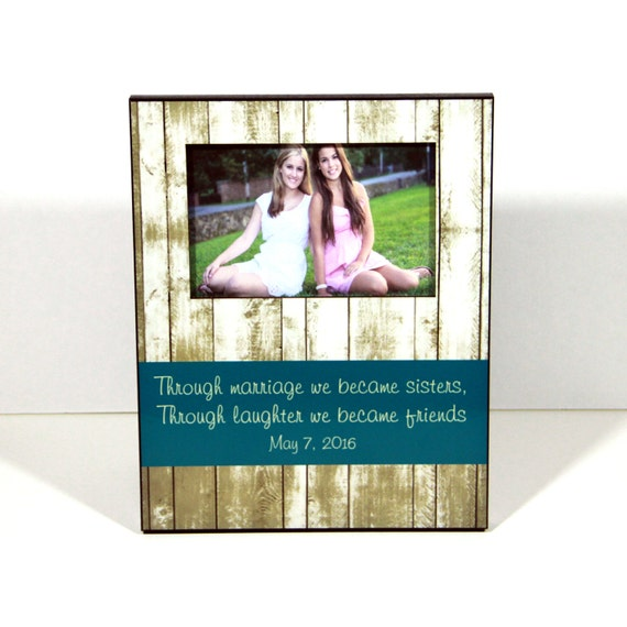 Quote Custom Photo Frame, New Sister In Law Gift, Personalized Picture Frame, Personalized Rustic Wood Look Designed 8 x 10 w/ 4 x 6