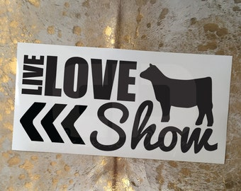 Live Love Show Heifer Vinyl Sticker