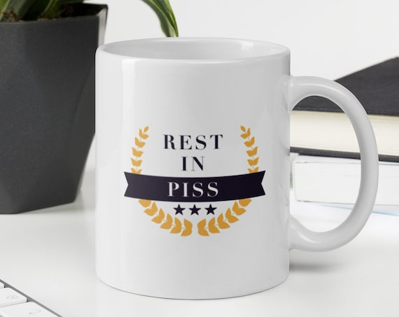Rest in Piss White glossy mug