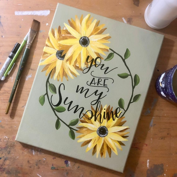 You are my sunshine 11 by 14 acrylic sunflower painting