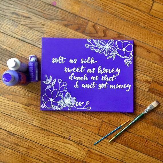 Dumb as Sh*t I Ain't Got Money 11 by 14 purple painting