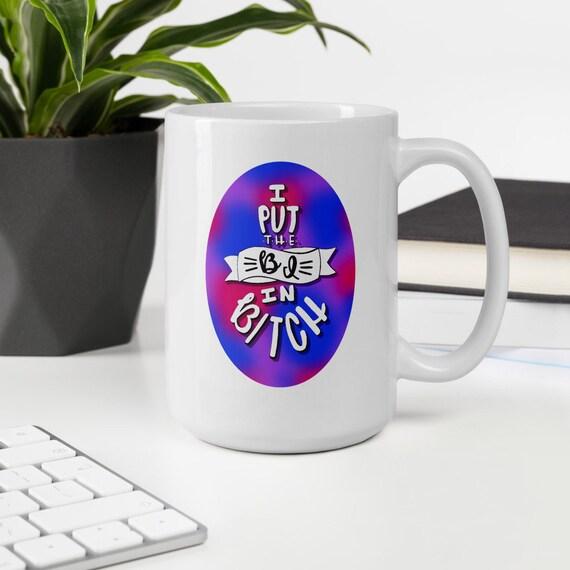 I put the Bi ib B*tch- Mug