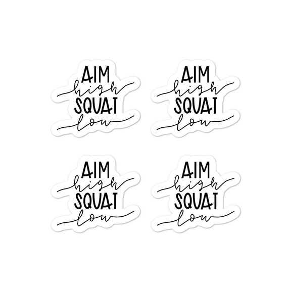 Aim High Squat Low Bubble-free stickers