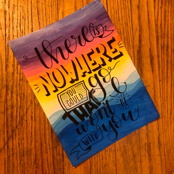 Moana quote there is nowhere you could go that i would not be with you watercolor painting