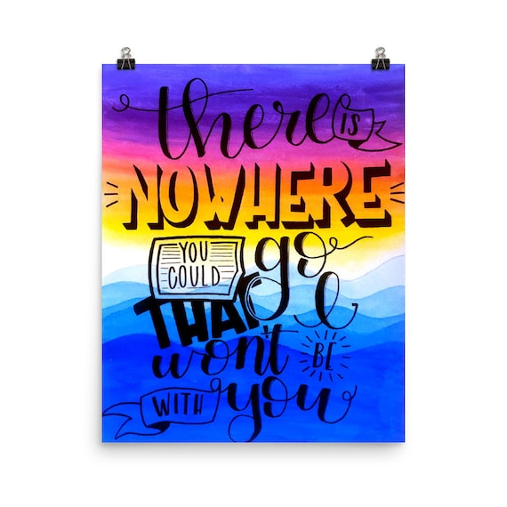 PRINT- There is nowhere you could go