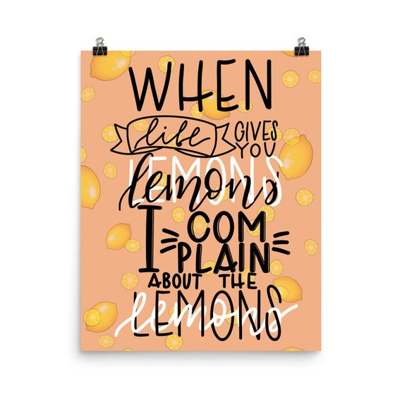 PRINT- When lie gives you lemons