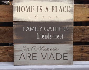 Home is a place where family gathers, friends meet and memories are made - reclaimed wood sign