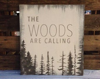 The woods are calling -  reclaimed wood sign