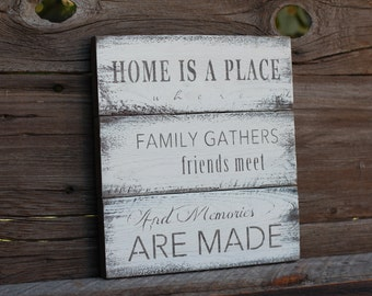 Home is a place where family gathers friends meet and memories are made -  reclaimed wood sign
