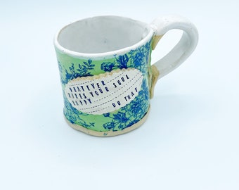 Whatever makes your soul happy blue and green mug