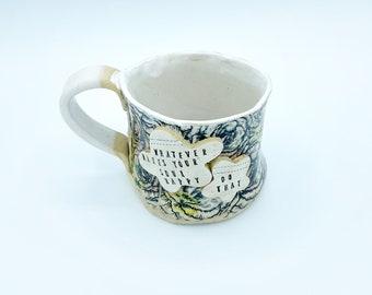 Whatever makes your soul happy mug
