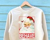 Christmas Sweatshirt, Mens Christmas Jumper, Santa Behave, Xmas Sweatshirt, Behave Santa Jumper, Santa Claus Sweatshirts,Xmas Sweater