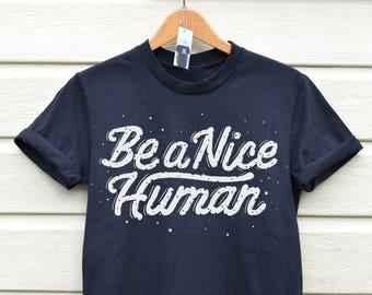 Nice Human Shirt Big Sister Shirt Human Tee Graphic Tee Be A Nice Human Mens Tee Funny Tshirt Black Printed Tshirt, Nice Human Tee