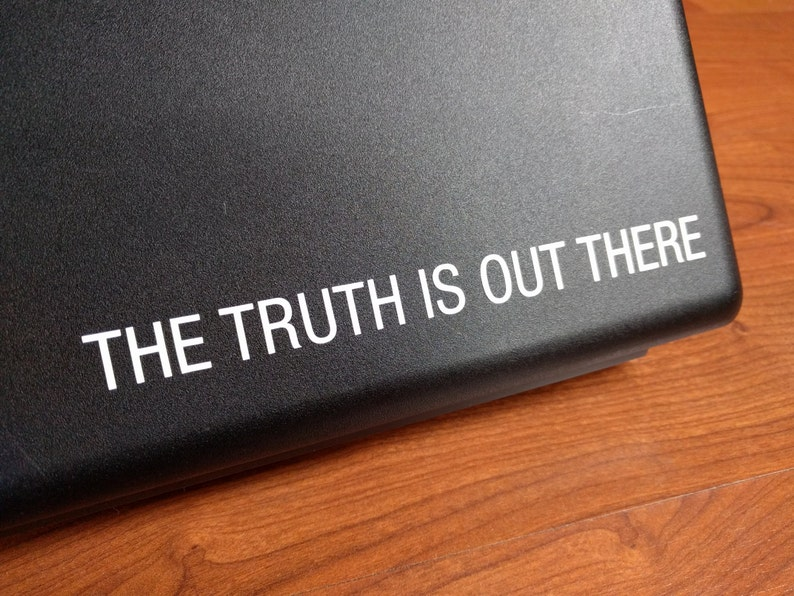 The Truth Is Out There vinyl decal  Read item description image 0
