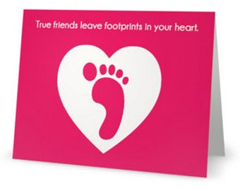 True Friends Leave Footprints in Your Heart greeting card