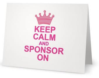 Keep Calm and Sponsor On greeting card in pink