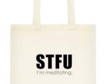 "Yoga Tote Bag - ""STFU I'm Meditating"""