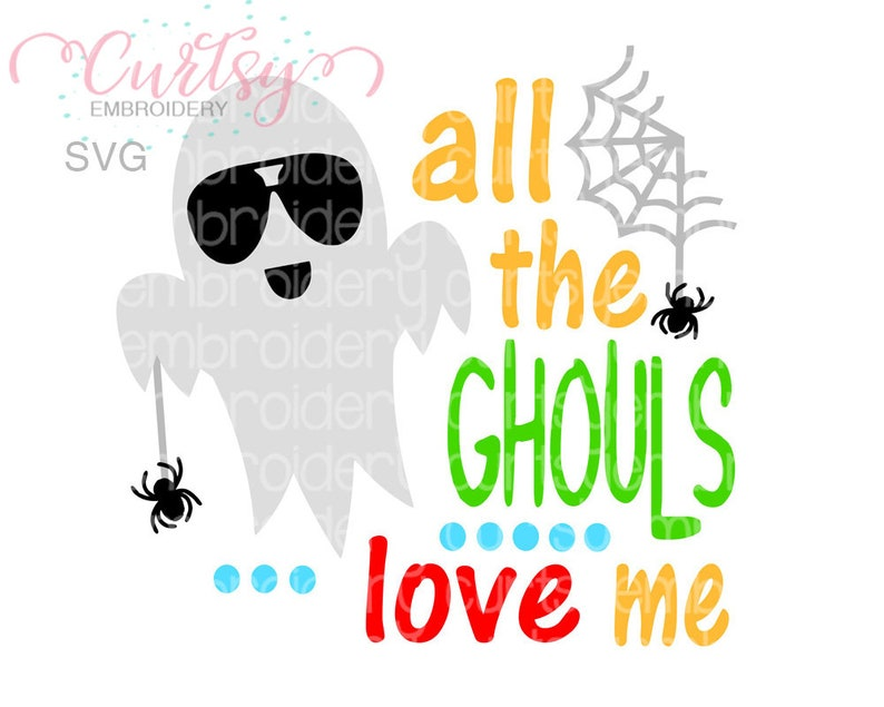 All The Ghouls Love Me Svg Halloween Svg For Boys Boy Etsy