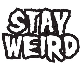 Stay Weird Vinyl Sticker