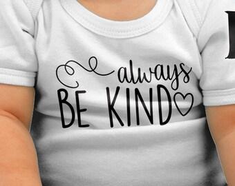 Kids   Always be Kind  Bodysuit Toddler shirt Kids Shirt DTG Printing on Demand