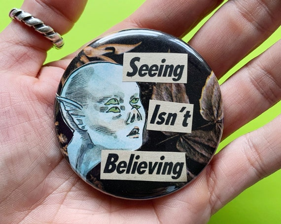 """2.25"""" Handmade Collaged Pinback Button - Big Upcycled ALIEN ART """"Seeing Isn't Believing"""" - Unique Wearable Paper Craft - Extra Terrestial"""