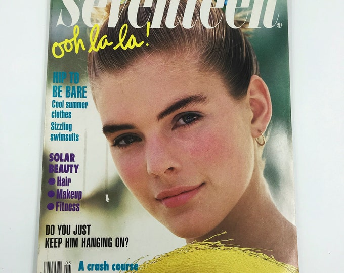 1988 Seventeen Magazine Vintage May Issue - Eighties NY Fashion Magazine Summer Looks Q&A Make-up Swimsuits - Seventeen Solar Beauty Issue