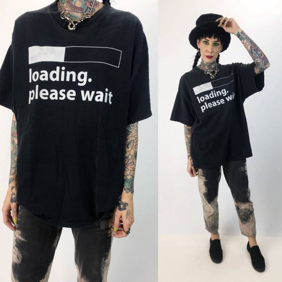 "90's ""Loading Please Wait"" Cyber T-Shirt XL Plus Unisex - Internet Lingo Computer Nerd Loading Bar Y2K - Black & White Plus Size Grunge Tee"