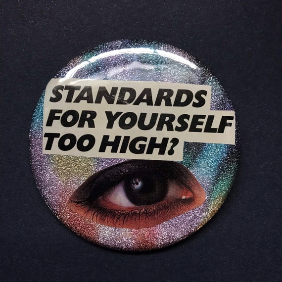 "2.25"" Handmade Collaged Pinback Button - Big Large Upcycled Eyeball Typography High Standards Rainbow Glitter - Unique Wearable Paper Art"