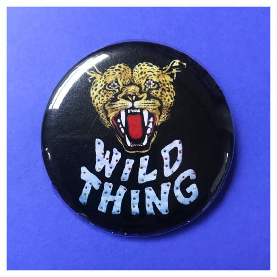 "2.25"" Pinback Button - Wild Thing Tiger Pin Large Pinback Button/Badge - Party Animal Cat Button Fun Weird Pin - Handmade Funky WILD THING"