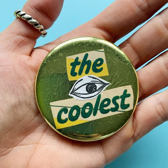 """2.25"""" Collaged Handmade Pinback Button - Eyeball Gold Foil """"The Coolest"""" Large Round Button - Big Weird Shiny Upcycled Paper Wearable Art"""