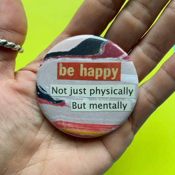"""2.25"""" Collaged Handmade Pinback Button - Inspiration Motivational Happiness Mindful Saying Round Button - Big Colorful Upcycled Wearable Art"""