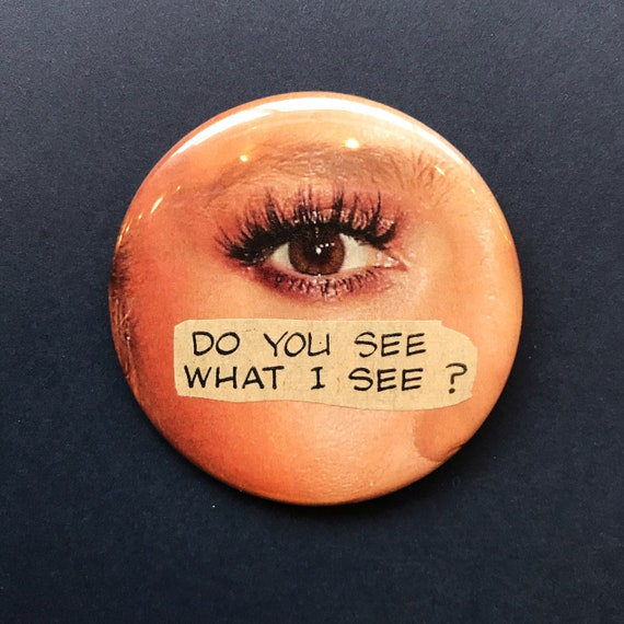 "2.25"" Handmade Collaged Pinback Button - Big Large Upcycled Eyeball Typography Pin - ""Do You See What I See?"" Unique Paper Craft Accessory"